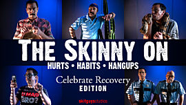 Skinny On: Hurts, Habits and Hangups - Celebrate Recovery Version