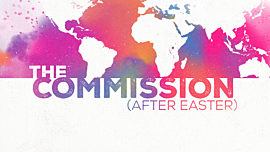The Commission (After Easter)