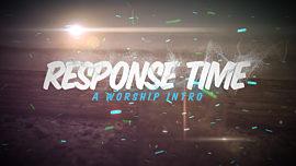 Response Time - A Worship Intro