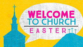 Welcome to Church (Easter)