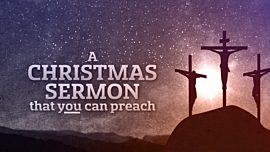 A Christmas Sermon You Can Preach