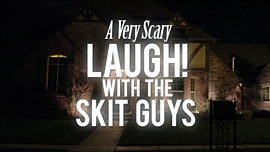 A Very Scary Laugh! with the Skit Guys