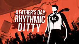 A Father's Day Rhythmic Ditty