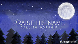Praise His Name Call To Worship