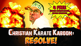Christian Karate Kaboom: Resolve