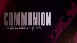 Communion In Remembrance Of Me