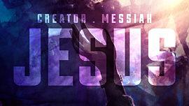 Creator Messiah Jesus