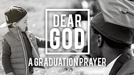 Dear God (A Graduation Prayer)