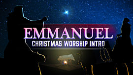 Emmanuel Christmas Worship Intro
