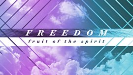 Freedom (Fruit of the Spirit)