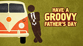 Have A Groovy Father's Day