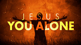 Jesus You Alone