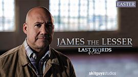 Last Words of Christ: James the Lesser (Easter Sunday)