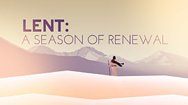 Lent: A season Of Renewal