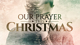Our Prayer This Christmas