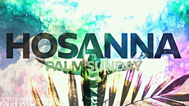 Palm Sunday Hosanna