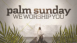 Palm Sunday (We Worship You)