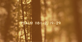 Psalm 118 Palm Sunday
