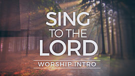 Sing To The Lord Worship Intro