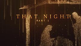 That Night Part 1