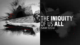 The Iniquity Of Us All