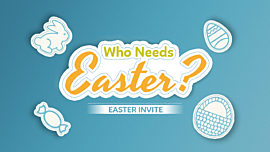 Who Needs Easter (Easter Invite)