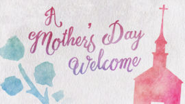 A Mother's Day Welcome