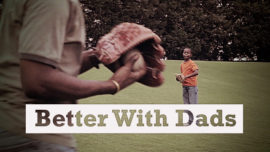 Better With Dads