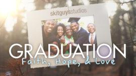 Graduation: Faith, Hope, & Love