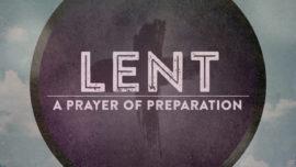 Lent A Prayer Of Preparation
