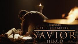 Our Coming Savior: Herod