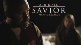 Our Risen Savior: Mary and Lazarus on Palm Sunday