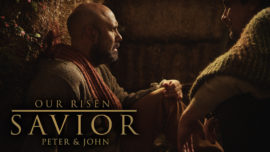 Our Risen Savior: Peter and John on Easter Sunday