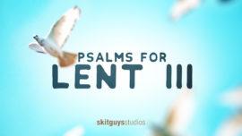 Psalms For Lent III