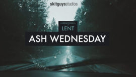 Reflections of Lent: Ash Wednesday