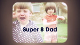 Super 8 Dad