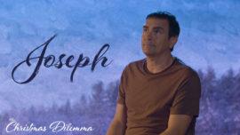 The Christmas Dilemma: Joseph