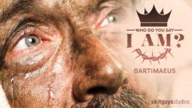 Who Do You Say I Am?: Bartimaeus (Palm Sunday)