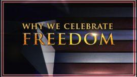 Why We Celebrate Freedom