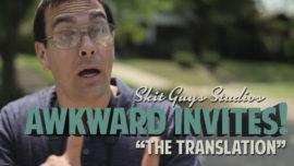 Awkward Invites: The Translation