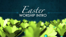 Easter Worship Intro