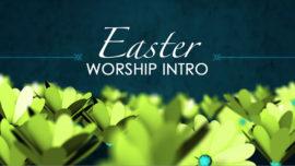 Easter Worship Intro