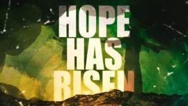 Hope Has Risen