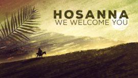 Hosanna (We Welcome You)