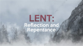 Lent: Reflection And Repentance