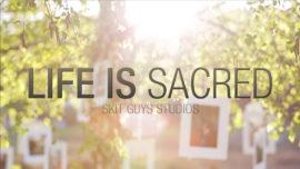 Life Is Sacred