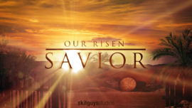 Our Risen Savior