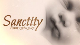 Sanctity (Psalm 139)