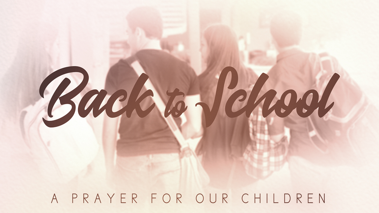 Back To School (A Prayer For Our Children)